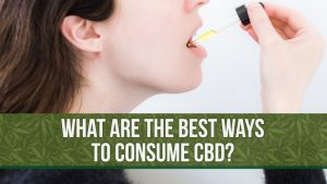What Are the Best Ways to Consume CBD?