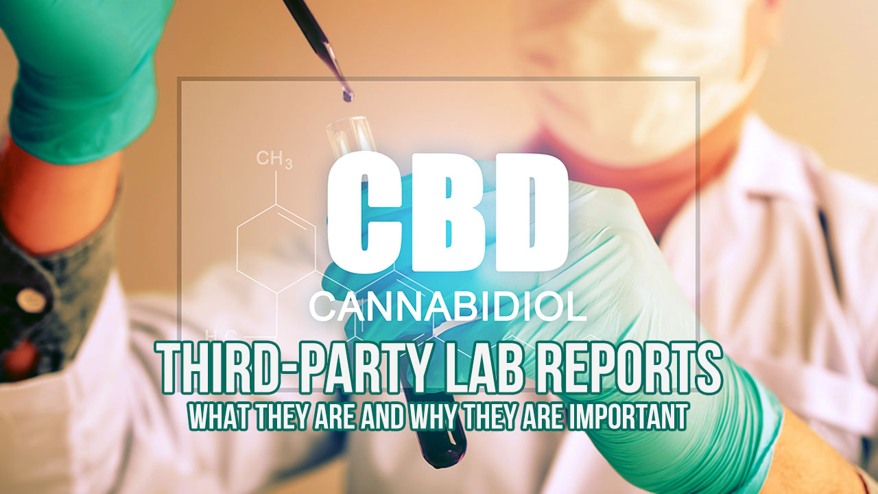 What Are CBD Oil Third Party Lab Reports (and Why You Need to Know)?