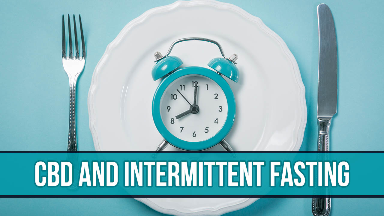 CBD and Intermittent Fasting